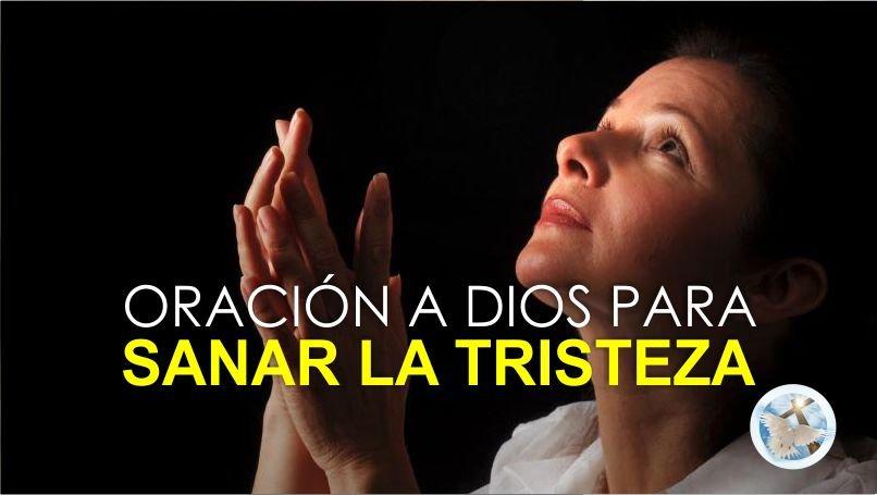 ORACIÓN A DIOS PARA SANAR LA TRISTEZA / VIDEO