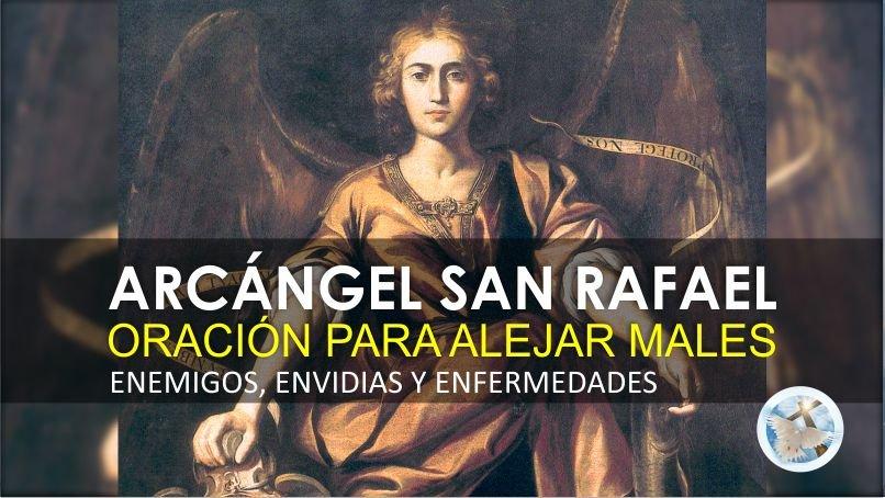 ORACIÓN AL ARCÁNGEL SAN RAFAEL PARA ALEJAR MALES, ENEMIGOS, ENVIDIAS Y ENFERMEDADES / VIDEO