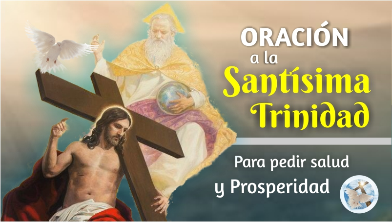 ORACIÓN A LA SANTISIMA TRINIDAD PARA PEDIR SALUD, PROSPERIDAD ECONÓMICA Y LABORAL