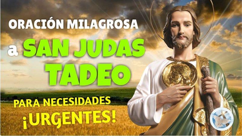 ORACION MILAGROSA A SAN JUDAS TADEO PARA NECESIDADES URGENTES Y DESESPERADAS