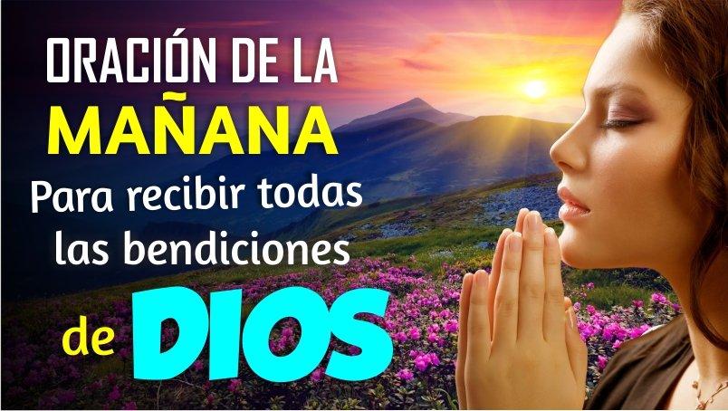 ORACIÓN DE LA MAÑANA PARA RECIBIR TODAS LAS BENDICIONES DE DIOS