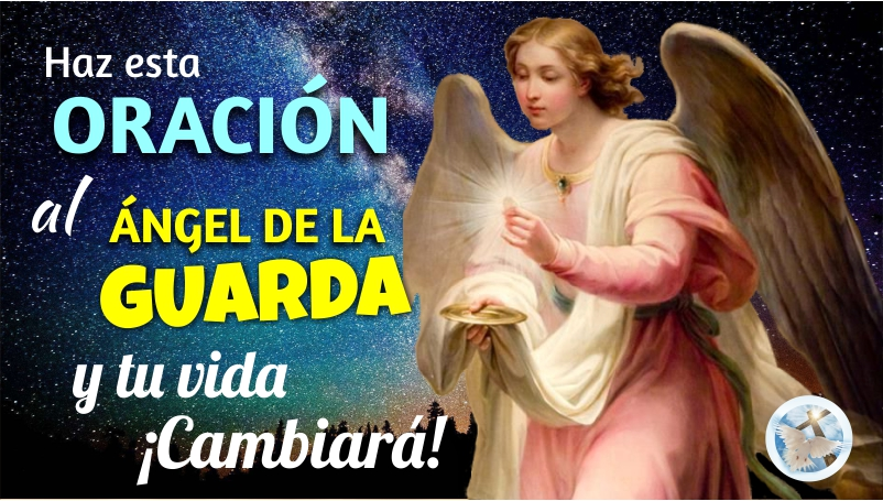 HAZ ESTA ORACIÓN AL SANTO ÁNGEL DE LA GUARDA Y TU VIDA CAMBIARÁ, ¡UN MILAGRO LLEGARÁ!