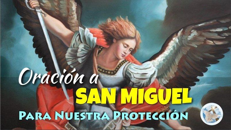 ORACIÓN A SAN MIGUEL ARCÁNGEL PARA NUESTRA PROTECCIÓN Y PARA ROMPER CUALQUIER MALEFICIO