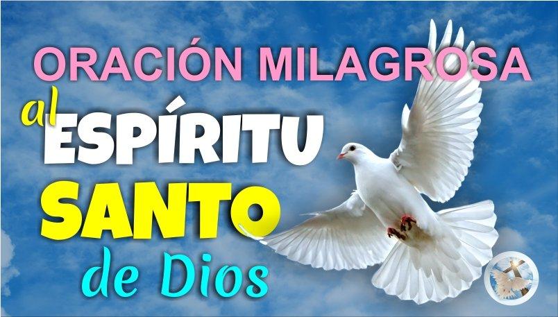 ORACIÓN MILAGROSA AL ESPÍRITU SANTO DE DIOS