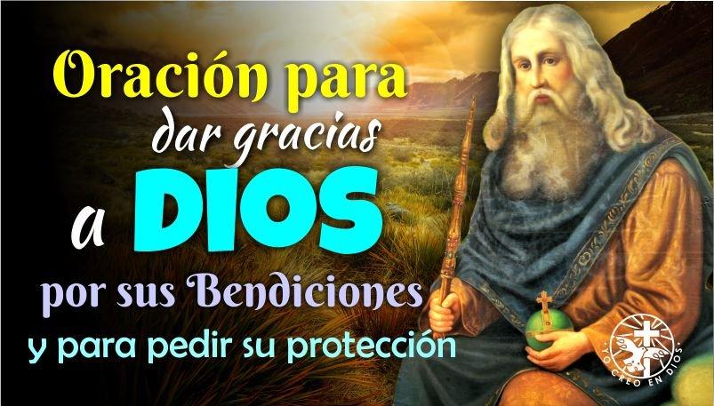ORACIÓN PARA DAR GRACIAS A DIOS POR SUS BENDICIONES Y PARA PEDIR SU PROTECCIÓN