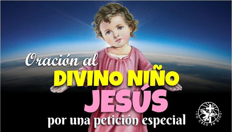 ORACIÓN AL DIVINO NIÑO JESÚS POR UNA PETICIÓN ESPECIAL