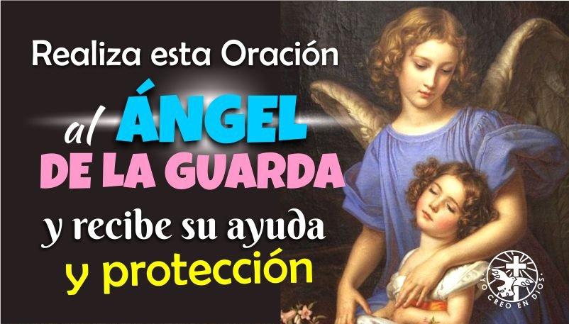 REALIZA ESTA ORACIÓN AL ÁNGEL DE LA GUARDA Y RECIBE SU AYUDA Y PROTECCIÓN