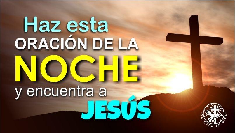 HAZ ESTA ORACIÓN DE LA NOCHE Y ENCUENTRA LA PAZ Y EL DESCANSO EN JESÚS