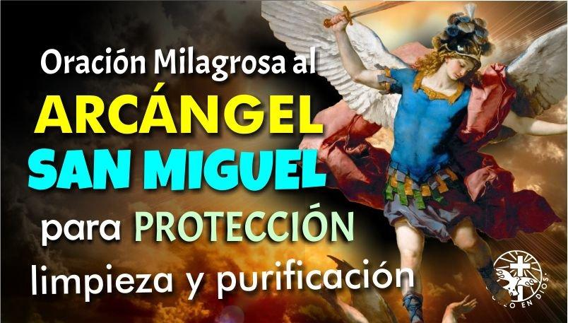 ORACIÓN AL ARCÁNGEL SAN MIGUEL PARA PROTECCIÓN, LIMPIEZA Y PURIFICACIÓN DE NUESTRO SER
