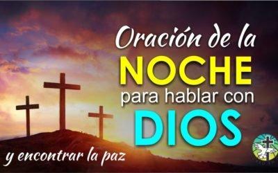 ORACIÓN DE LA  NOCHE PARA HABLAR CON DIOS Y ENCONTRAR PAZ Y SOSIEGO