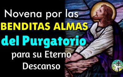 NOVENA EN AUXILIO DE LAS BENDITAS ALMAS DEL PURGATORIO PARA SU ETERNO DESCANSO EN EL CIELO