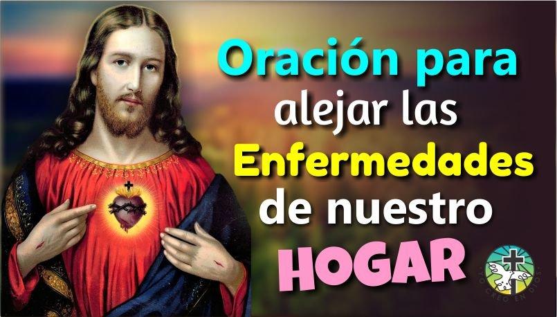 ORACIÓN PARA ALEJAR LAS ENFERMEDADES DE NUESTRO HOGAR