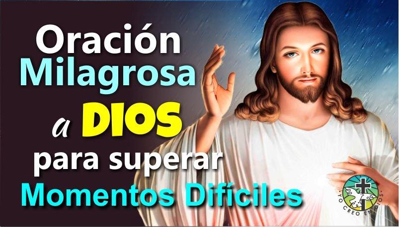 ORACIÓN MILAGROSA A DIOS PARA SUPERAR MOMENTOS DIFÍCILES