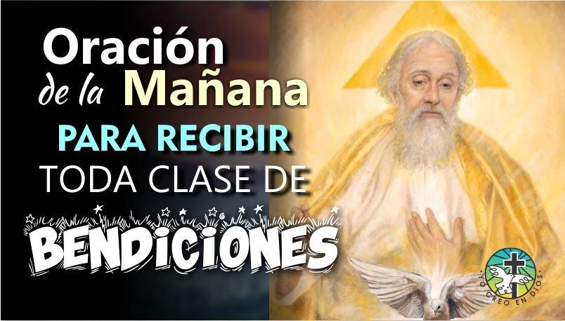 ORACIÓN DE LA MAÑANA PARA RECIBIR TODA CLASE DE BENDICIONES
